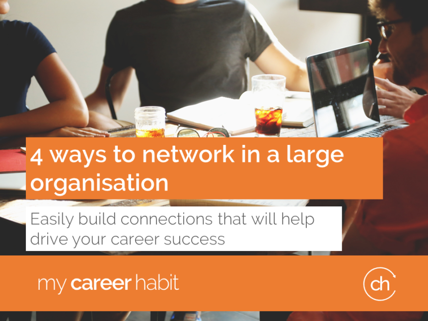 4 ways to network in a large organisation