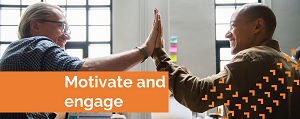 motivate and engage your team